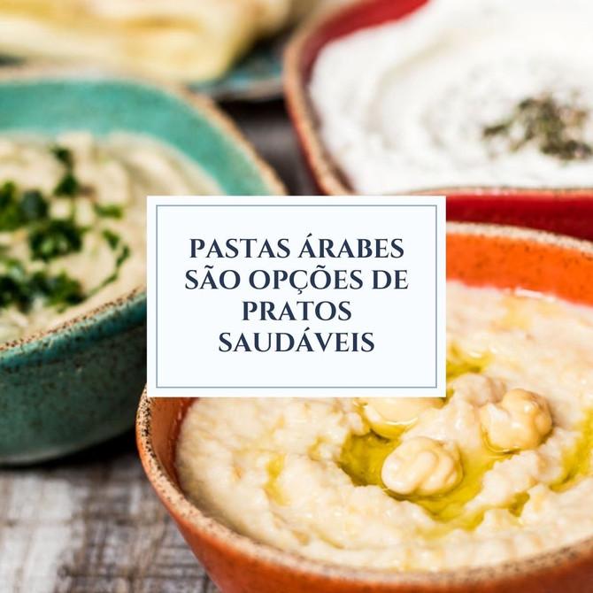 Pastas árabes são opções de pratos saudáveis.
