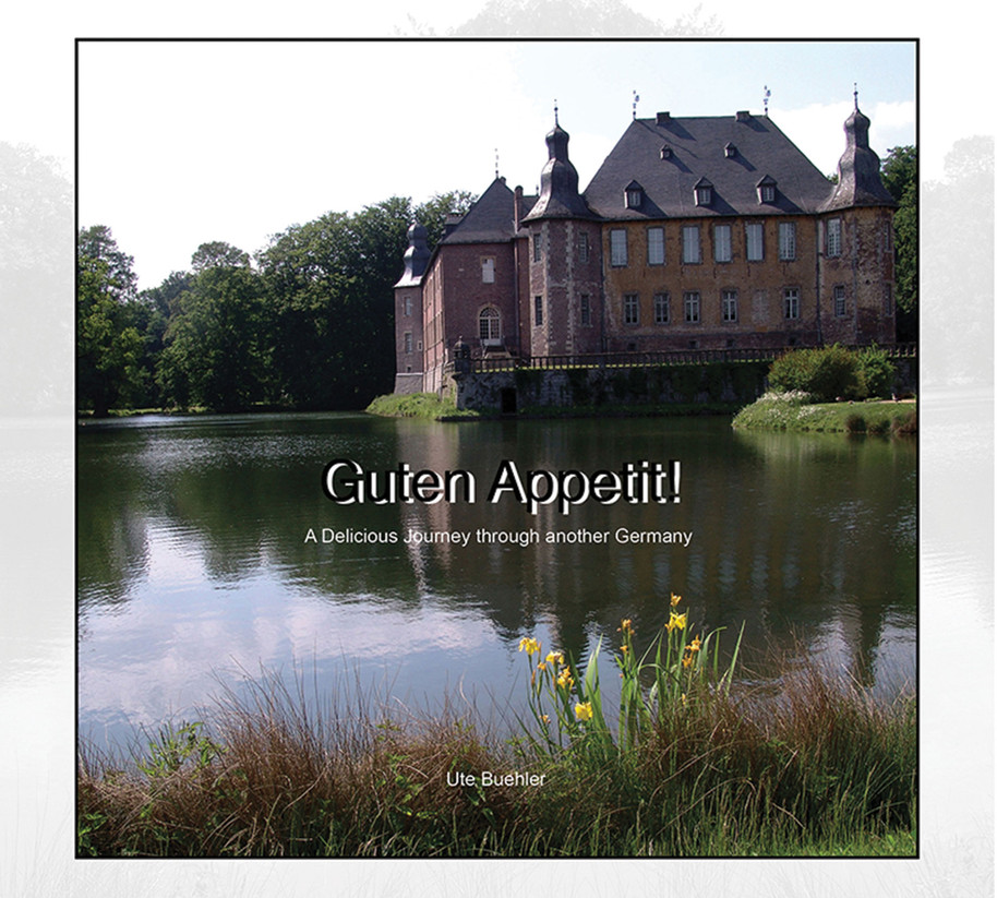 Guten Appetit, A delicious Journey Through Another Germany by Ute Buehler