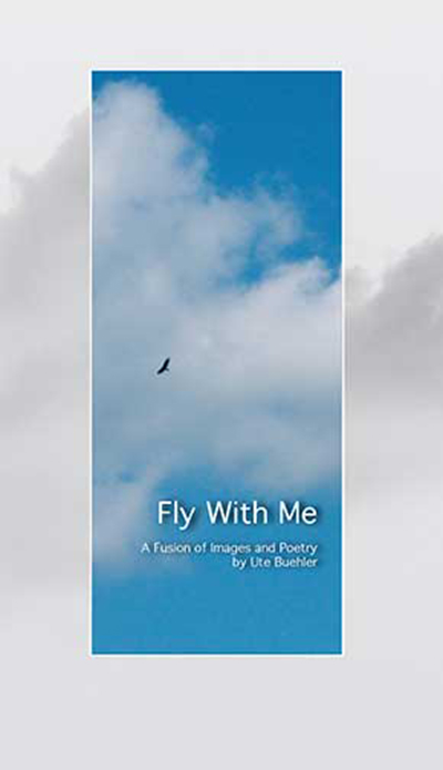 Fly With Me, a Fusion of Poetry and Images