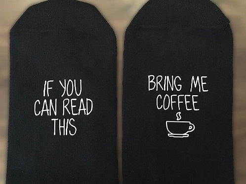 Socks - If You can read this bring me coffee