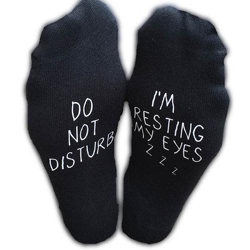 Novelty socks - Do not Disturb...I'm resting my eyes