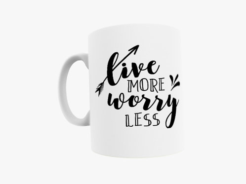 Mug - reads 'Live more, Worry less' Can be personalised with a message or Name!