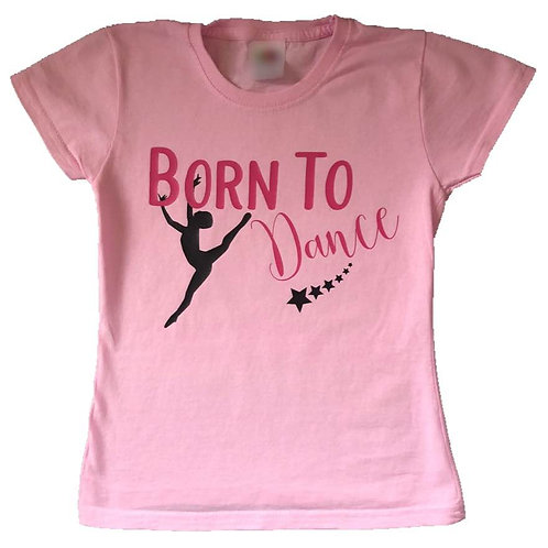 Born to Dance - Girls T Shirt