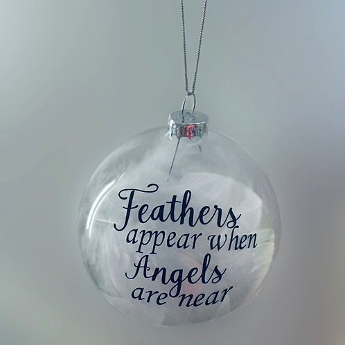 Glass Bauble 'Feathers appear when Angels are near'