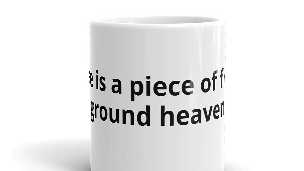Coffee is a piece of freshly  ground heaven.