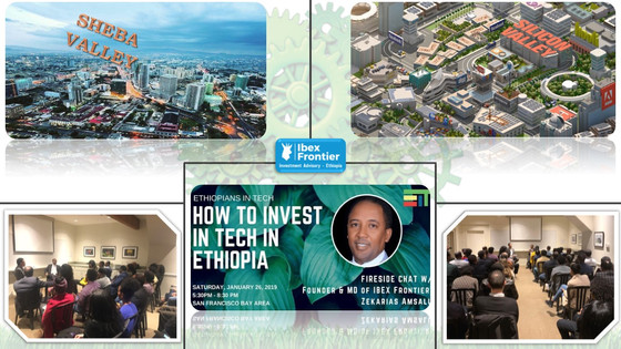 SILICON VALLEY to SHEBA VALLEY: Tech Eco System impact in Ethiopia