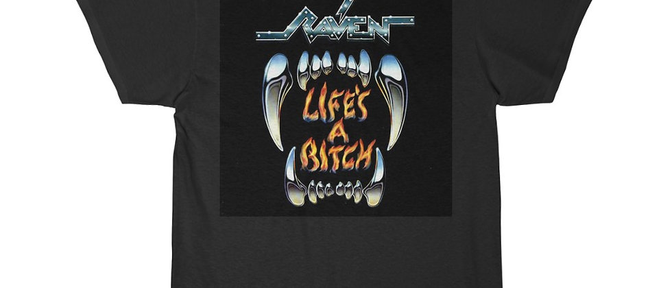 RAVEN Life's A Bitch Short Sleeve Tee