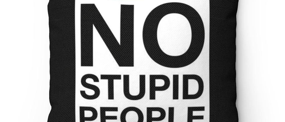 No stupid people beyond this point Spun Polyester Square Pillow gift