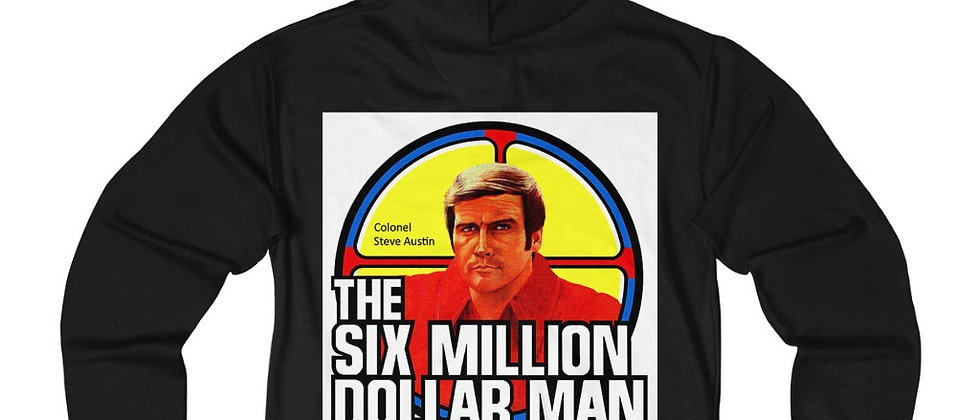 The Six Million Dollar Man Unisex French Terry Zip Hoodie