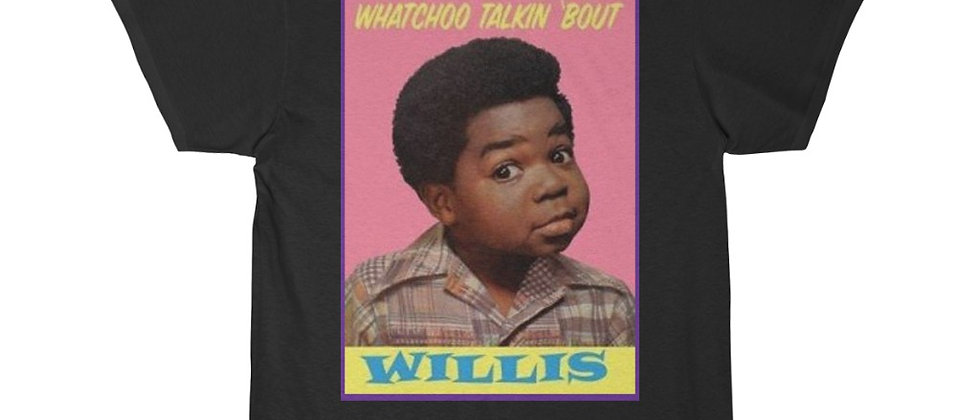 WHAT YOU TALKIN' ABOUT WILLIS? Short Sleeve Tee