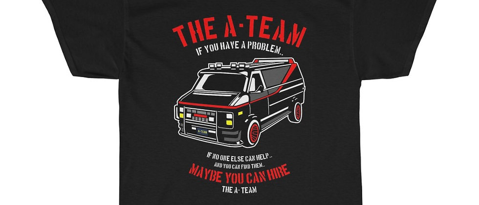Maybe you can hire The A-Team Unisex Heavy Cotton Tee