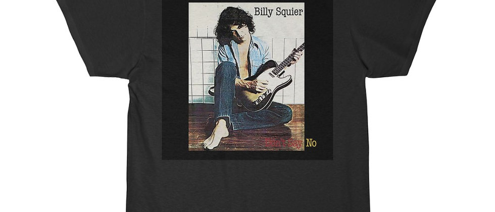 BILLY SQUIRE Don't Say No Men's Short Sleeve Tee