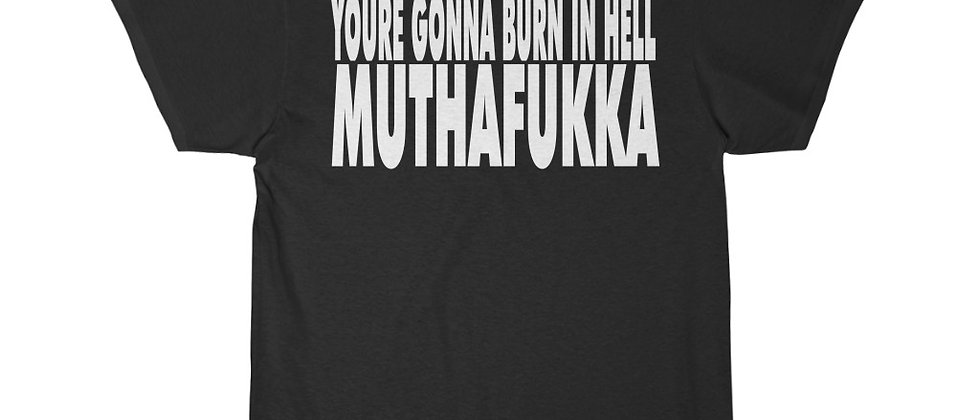 You're Gonna Burn In Hell MUTHAFUKKA  Men's Short Sleeve T Shirt