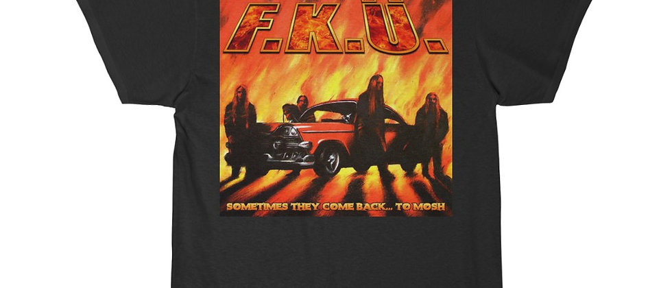 F.K.U. Sometimes They Come Back...To Mosh cover Special 2 sided Short Sleeve Tee