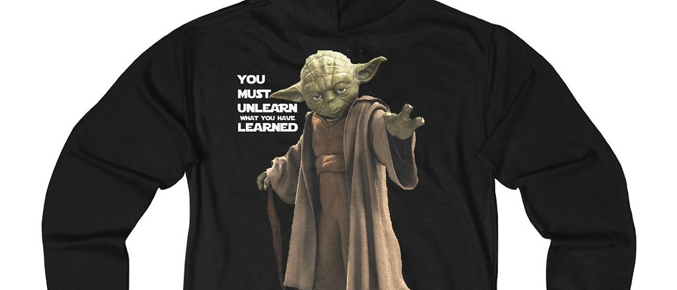 Yoda You Must Unlearn What You Have Learned Unisex French Terry Zip Hoodie