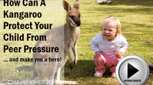 How Can a Kangaroo Protect Your Child From Peer Pressure... and make you a hero!