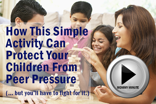 How This One Simple Activity Can Save Your Children From Peer Pressure (...but You'll have to fi