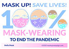 Mask Up. Save Lives. 100% Mask Wearing to End the Pandemic