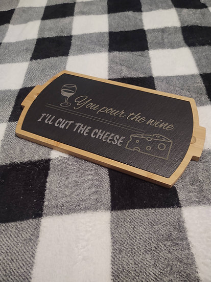 You our the wine, I'll cut the cheese board