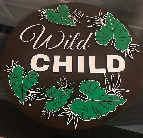 Wild Child Raised Sign