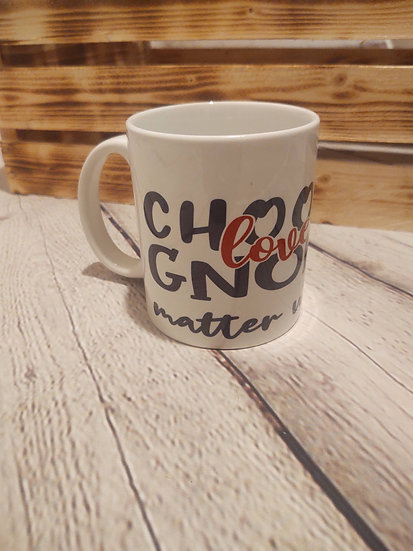 Choose Love Gnome matter what mug
