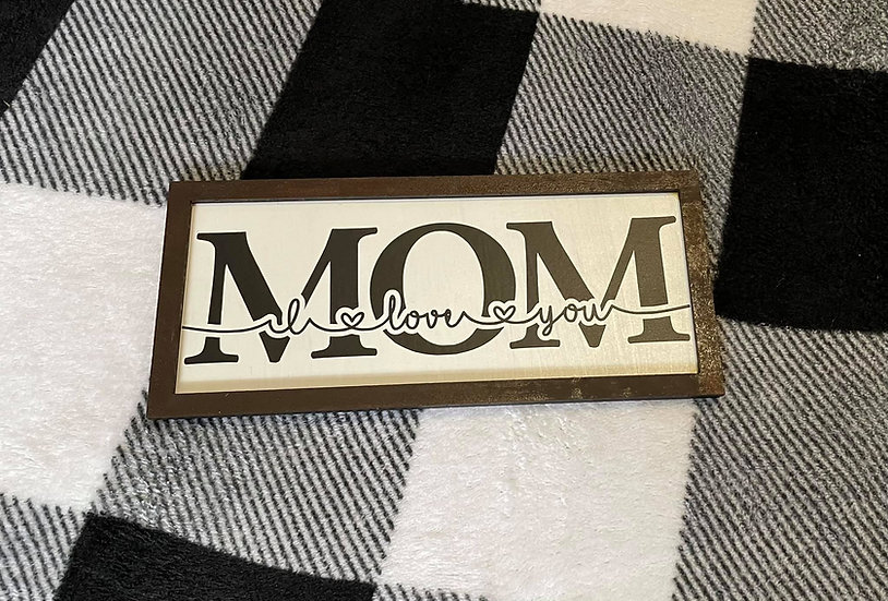 Mom I love you sign