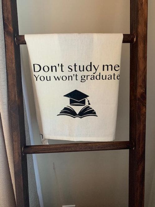 Don't Study Me Towel