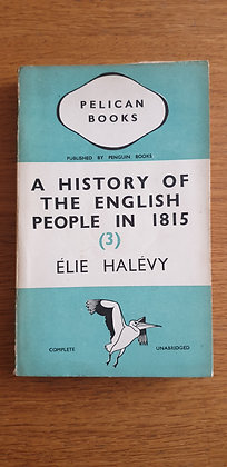 A History of the English People in 1815 (Book 3)  by  Élie Halévy