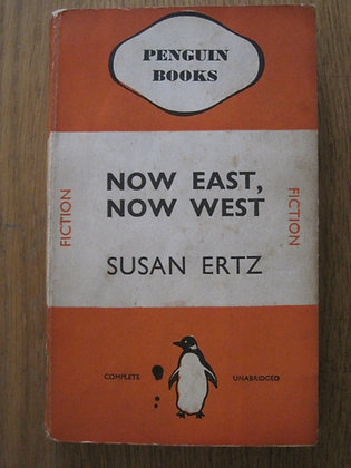 Now East, Now West  by  Susan Ertz