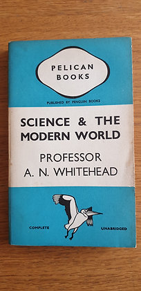 Science and the Modern World  by Prof. A. N. Whitehead