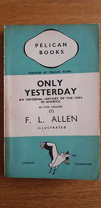 Only Yesterday (Volume 1)  by  F. L. Allen