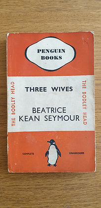 Three Wives  by  Beatrice Kean Seymour