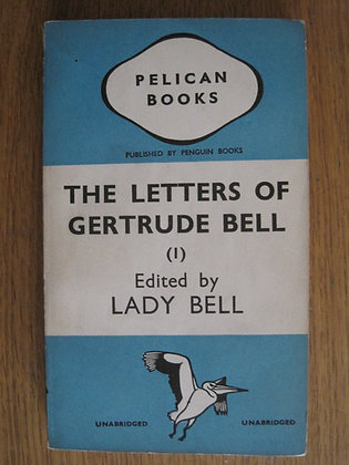 The Letters of Gertrude Bell Vol1 edited by Lady Bell