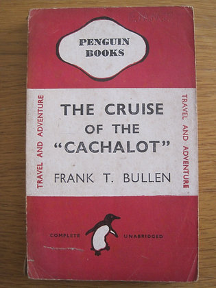 """The Cruise of the """"Cachalot""""  by  Frank T. Bullen"""