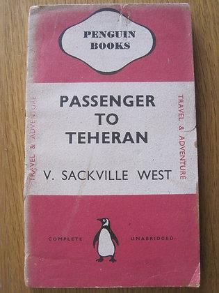 Passenger to Teheran  by  V. Sackville West
