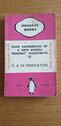 Some Experiences of a New Guinea Resident Magistrate (1) by C. A. W. Monckton