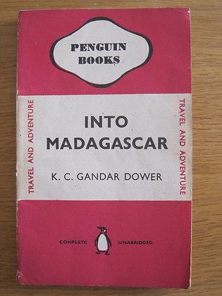 Into Madagascar  by  K. C. Gandar Dower
