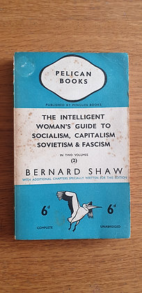 The Intelligent Woman's Guide to Socialism ... Fascism  vol 2  by Bernard Shaw