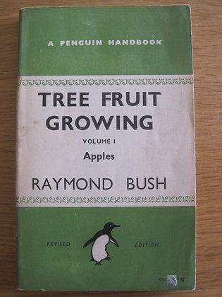 Tree Fruit Growing Volume 1 Apples  by  Raymond Bush