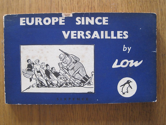 Europe since Versailles  by  'Low'  (David Low)