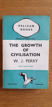 The Growth of Civilisation  by  W. J. Perry