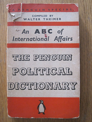 The Penguin Political Dictionary  compiled by  Walter Theimer