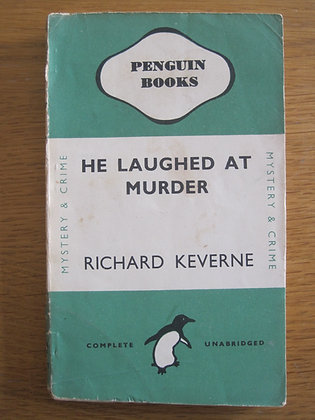 He Laughed at Murder  by  Richard Keverne