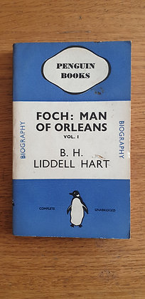 Foch: Man of Orleans (Vol. 1)  by  B. H. Liddell Hart