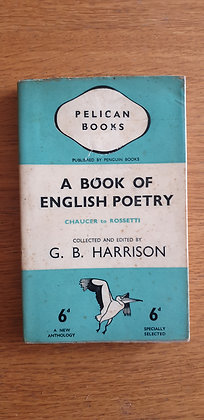 A Book of English Poetry - Chaucer to Rossetti  Ed. G. B. Harrison