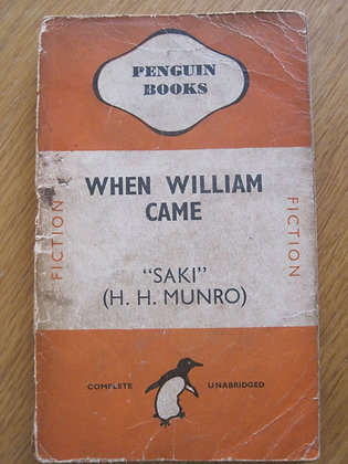 "When William Came  by  ""Saki"" (H. H. Munro)"