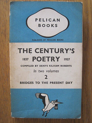 The Century's Poetry 1837-1937 Bridges to the Present Day  comp.  D. K. Roberts