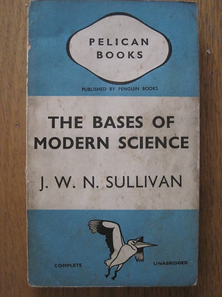 The Bases of Modern Science  by  J. W. N. Sullivan