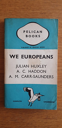 We Europeans  by  Julian Huxley, A. C. Haddon, A. M. Carr-Saunders