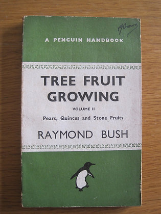 Tree Fruit Growing Volume II  Pears, Quinces  and Stone Fruits by  Raymo